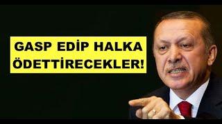 AKP'NİN ÇÖKTÜĞÜ MALLARIN BEDELİNİ HALK ÖDEYECEK! ANALİZ...