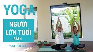 Bài 4 - Yoga cho người lớn tuổi | Tập Yoga tại nhà