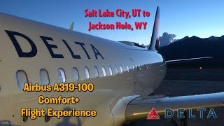 Delta Airlines A319-100 Salt Lake City, UT to Jackson Hole, WY Comfort+ Flight Experience