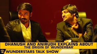 Dhanush and Anirudh explains about the origin of 'Wunderbar'  | WunderStars