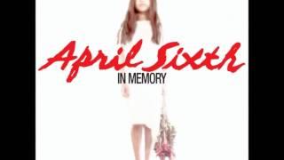 April Sixth - Foster