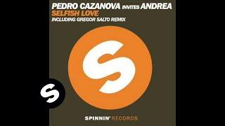 Pedro Cazanova Invites Andrea - Selfish Love (Gregor Salto Remix)