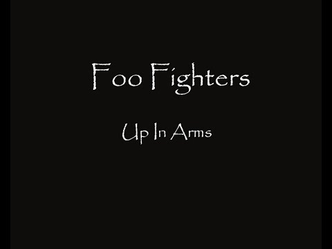 Foo Fighters - Up In Arms ( Lyrics HQ )