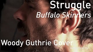 #658 Struggle - Buffalo Skinners (Acoustic Session - Woody Guthrie Cover)