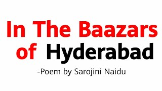 In The Bazaars Of Hyderabad By Sarojini Naidu In Hindi |Line By Line Explanation And Analysis|