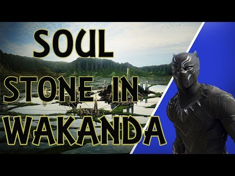 Why the Soul Stone must be in Wakanda and be revealed in Black Panther | Detailed Explanation