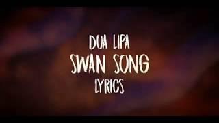 Swan Song (Lyrics) - Dua Lipa