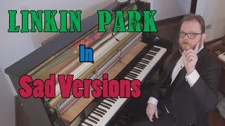 Linkin Park in Sad Version- Tribute to Chester Bennington
