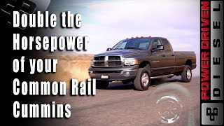Double the Horsepower of your Common Rail Cummins!