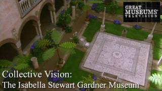 Collective Vision: The Isabella Stewart Gardner Museum