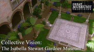 Collective Vision: The Isabella Stewart Gardner Museum