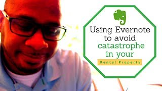 Using Evernote to Avoid Catastrophe in Your Rental Property