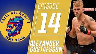 Alexander Gustafsson wants rematch with Jon Jones | Ariel Helwani's MMA Show | ESPN
