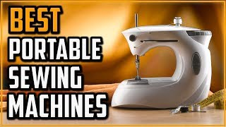 Best Portable Sewing Machines 2020 - Which Is The Best Portable Sewing Machine?