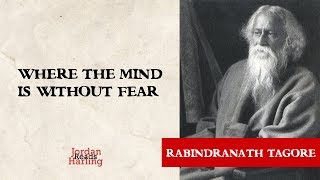 Where the Mind is Without Fear - Rabindranath Tagore poem reading | Jordan Harling Reads