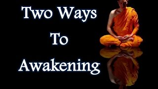 There Are Two Ways To Awakening by Bhante Punnaji