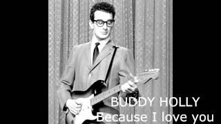 Buddy Holly - Because I Love You