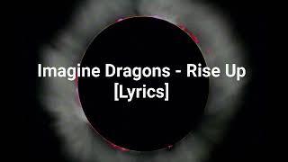 Imagine Dragons   Rise Up [Lyrics]
