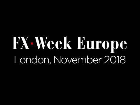 FX Week Europe 2018 Executive Fireside Chat