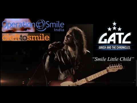 Girish and The Chronicles - Smile Little Child - Operation Smile Official Video