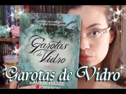 Livro - Garotas de Vidro (Laurie Halse Anderson)