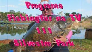 Programa Fishingtur na TV 111 - Silvestre Resort