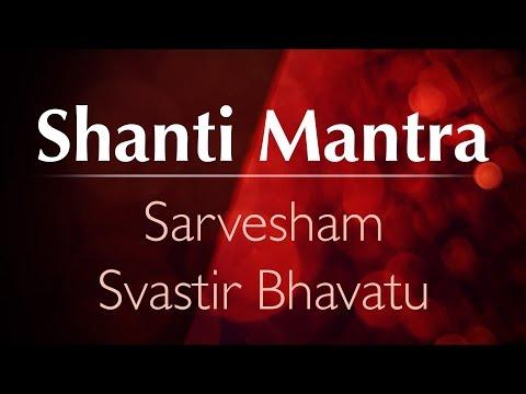 Peace Mantra | Shanti Mantra | Sarvesham Svastir Bhavatu (видео)