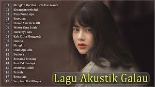 Top Lagu Akustik Galau 2021 Lagu POP Indonesia TerbaruTerpop...