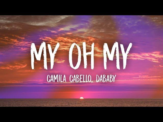 Camila Cabello - My Oh My (Lyrics) ft. DaBaby