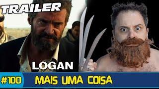 REAÇÃO TRAILER LOGAN OFFICIAL 1 2017 HUGH JACKMAN WOLVERINE MOVIE  MAIS UMA COISA 100