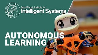 """""""Autonomous Learning"""" Max Planck research group lead by Dr. Georg Martius"""