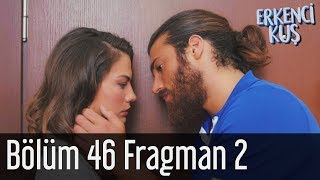 Erkenci Kuş 46. Bölüm 2. Fragman