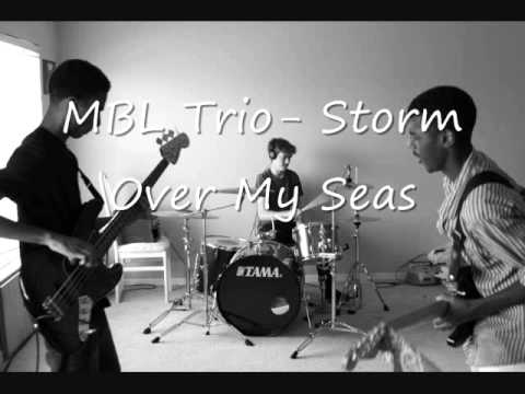 MBL Trio- Storm Over My Seas