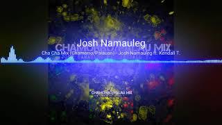 Cha Cha Mix (Chamorro_Palauan) Josh Namauleg feat. Kendall Titiml