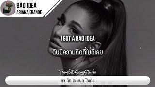 แปลเพลง Bad Idea   Ariana Grande