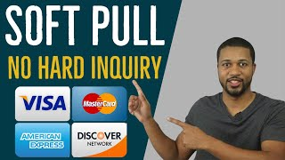 Soft Pull Credit Cards - No Hard Credit Inquiry