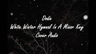 Dodie - White Winter Hymnal In A Minor Key Cover Audio