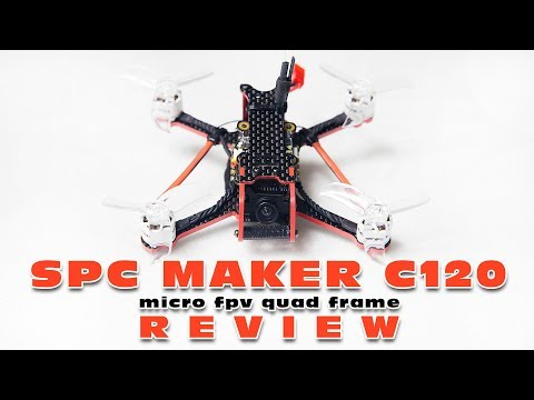My mini-Review of the SPC Maker C120 micro FPV drone frame :)