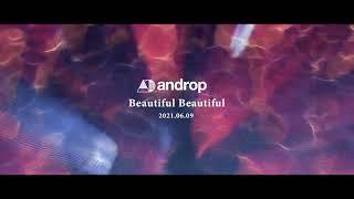 "androp "" Beautiful Beautiful "" Teaser #1"