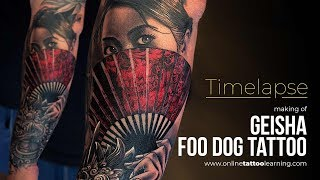 Tattoo Timelapse - Making Of Geisha & Foo Dog Tattoo