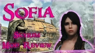 Sofia-The Funny Fully Voiced Follower, Skyrim Mod Review