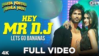 Hey Mr DJ - Lets Go Bananas Full Video - Phata Poster Nikla Hero   Shahid Kapoor, Ileana   Pritam