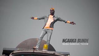 NGAAKA BLINDE - BABA DAWOUL THIOW (Clip officiel)