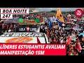 Boa Noites Especial - Líderes Estudantis Avaliam Manifestação 15M - 18.5.19