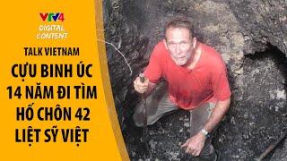 Cựu binh Australia 14 năm đi tìm hố chôn 42 liệt sỹ Việt Nam