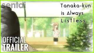 Tanaka-kun is Always Listless | Sentai Filmwork Official Trailer