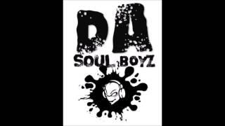 Da Soul Boyz - A Soul That Never Dies