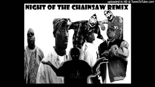 Night of the Chainsaw Taurean J's Remix(ICP, 2pac, three 6 mafia, The Notorious BIG and Taurean J)