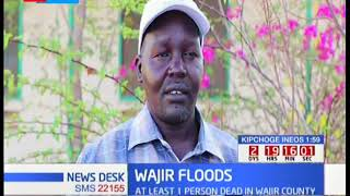WAJIR FLOODS: Atleast 1 person dead in Wajir County