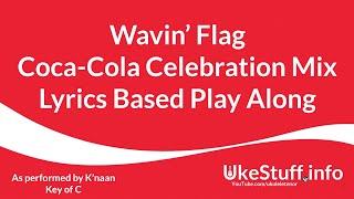 Wavin' Flag Coca Cola Celebration Mix Lyrics Based Play Along
